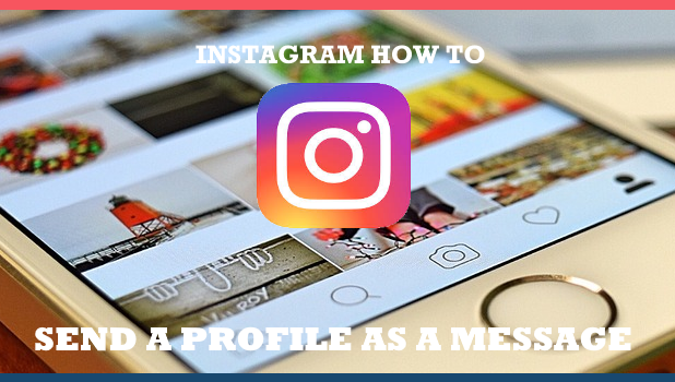 How to Send a Profile as a Message on Instagram