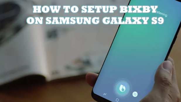 How to Activate and Setup Bixby on Samsung Galaxy S9