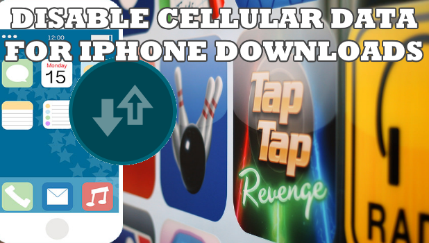 How to Disable Use of Cellular Data for Automatic Downloads on iPhone