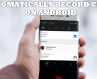 How to Automatically Record Calls on Android