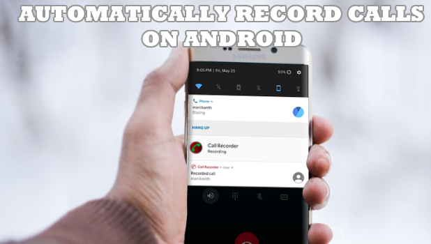 How to Automatically Record Calls in Android