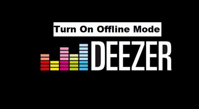 Turn On Deezer Offline Mode