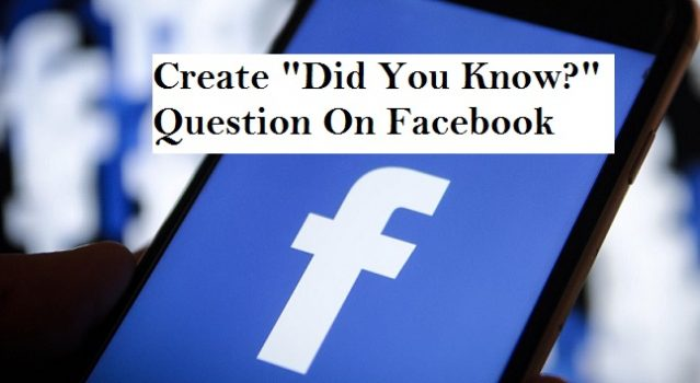 Create Did you know questions on Facebook