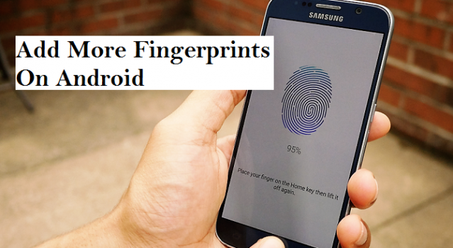 Add More Fingerprints On Android