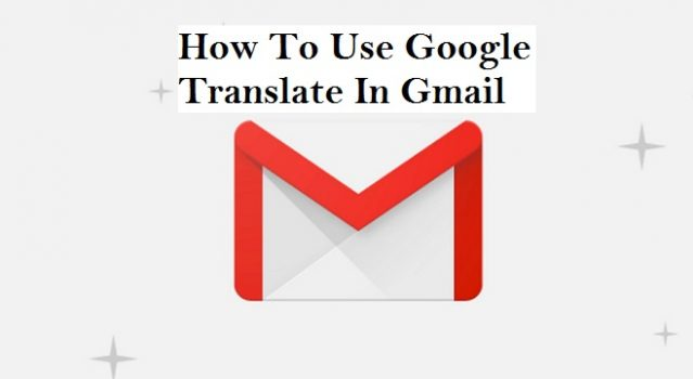 How To Use Google Translate In Gmail