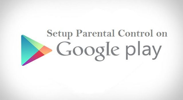Setup Parental Control On Google Play Store
