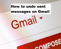 undo sent messages on Gmail