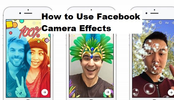How to Use Facebook Camera Effects