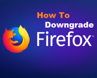 Downgrade Firefox version