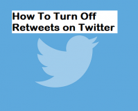 How To Turn Off Retweets on Twitter