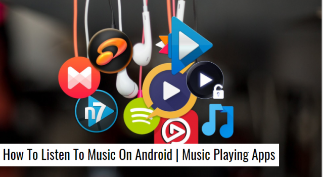 listen to music on Android