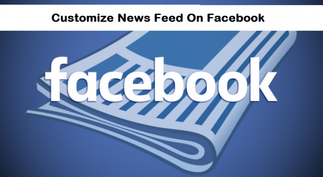 How To Customize Facebook News feed