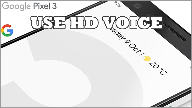 How to Enable HD Voice in Google Pixel 3