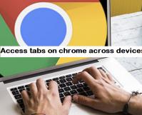 Access tabs on chrome across devices