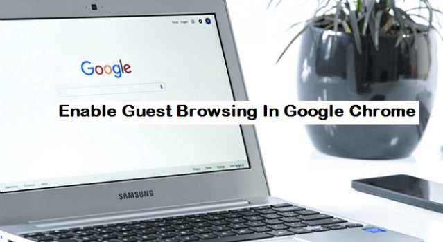 enable guest browsing in Google chrome