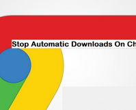 stop automatic downloads on google chrome