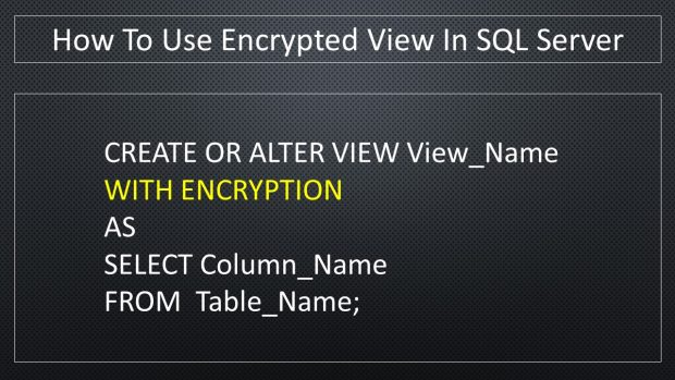 How To Create Encrypted View In SQL Server_Syntax