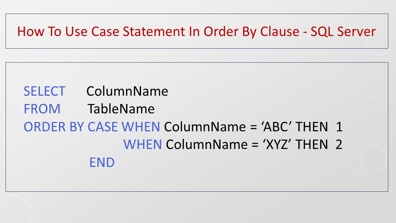 How To Use Case Statement In Order By Clause