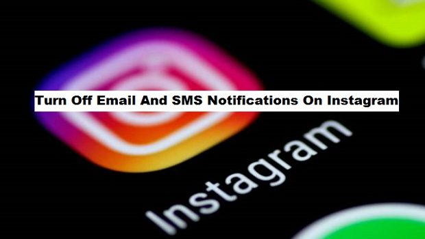 Turn Off Email And SMS Notifications On Instagram