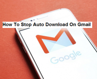 Stop Auto Download On Gmail