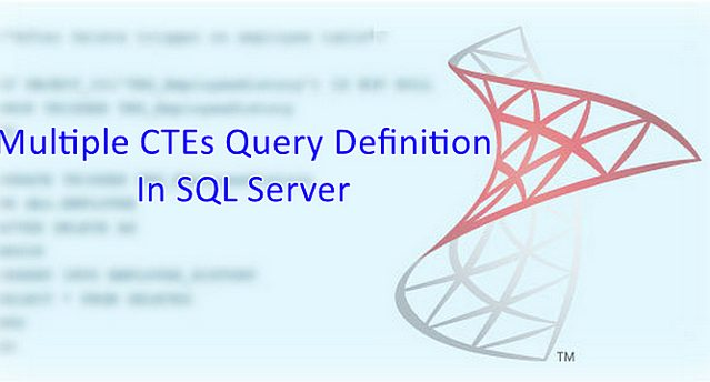 Multiple CTEs Query Definition In SQL Server