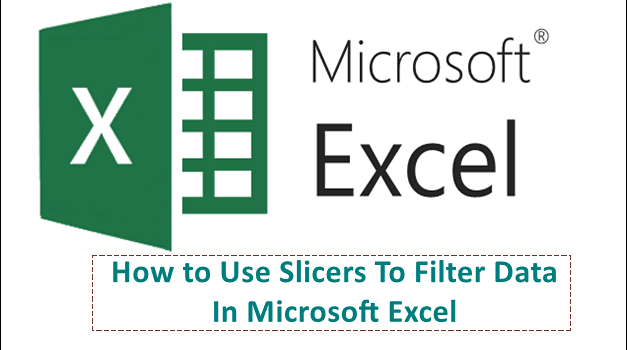 How to Use Slicers To Filter Data In Microsoft Excel